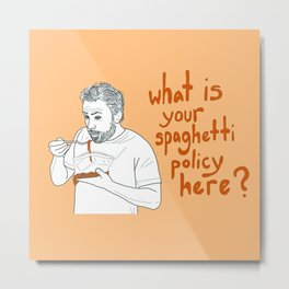 Charlie Kelly - Spaghetti Policy Metal Print