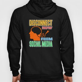 Online Detox Disconnect now from social media Hoody