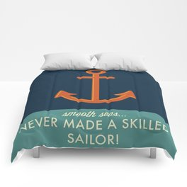 Smooth Seas Never Made A Skilled Sailor Comforters