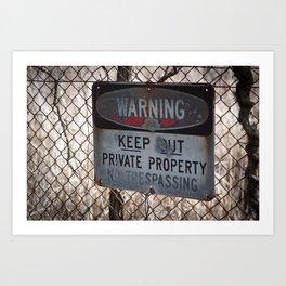 Warning! Keep Out! Art Print