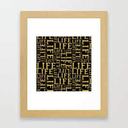 Life gold glitter lettering fancy glam typography pattern on black background Framed Art Print