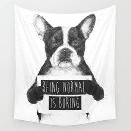 Being normal is boring Wall Tapestry