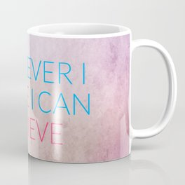 Whatever I Desire I Can Achieve Coffee Mug
