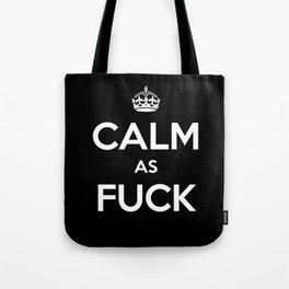 Calm As Fuck! Tote Bag