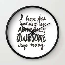 ...Abnormally Awesome Day Wall Clock