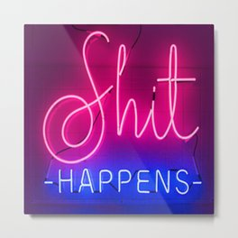 shit happens Metal Print