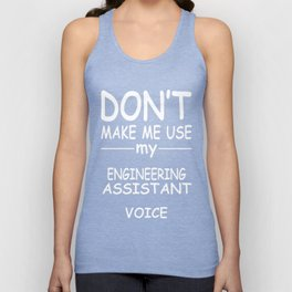 ENGINEERING-ASSISTANT-tshirt,-my-ENGINEERING-ASSISTANT-voice Unisex Tank Top