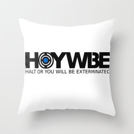 HOYWBE (halt or you will be exterminted) Throw Pillow