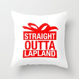 Straight Outta Lapland Throw Pillow