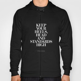 Keep Your Heels, Head and Standards High black and white typography design home decor bedroom wall Hoody