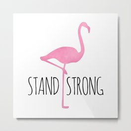 Stand Strong Metal Print