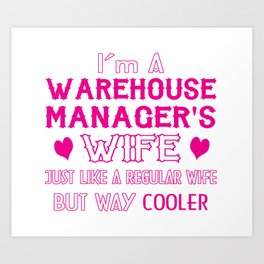 Warehouse Manager's Wife Art Print