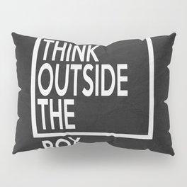 Think Outside The Box Pillow Sham