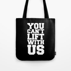 Can't Lift With Us Funny Gym Quote Tote Bag