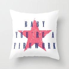 Baby You're a Firework Throw Pillow