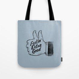 Feelin' Extra Good Tote Bag