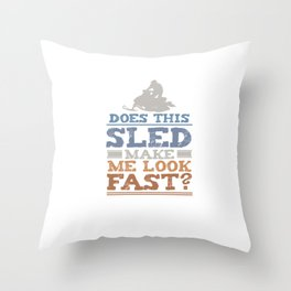 Funny Does This Sled Make Me Look Fast Snowmobile Unisex Shirt Throw Pillow