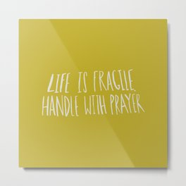 Handle with Prayer x Mustard Metal Print