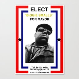 Biggie Smalls for Mayor Canvas Print