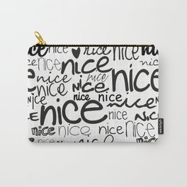 nice nice nice Carry-All Pouch