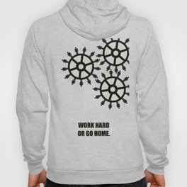 Lab No.4 -Work Hard Or Go Home Corporate Startup Quotes poster Hoody