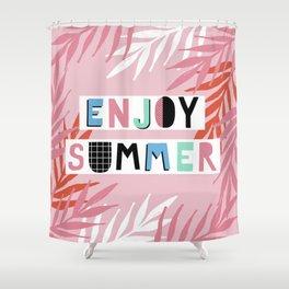 Enjoy summer Shower Curtain