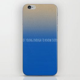 I am not young enough to know everything iPhone Skin