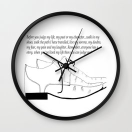 Walk in my shoes (quotes) Wall Clock