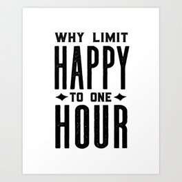 Why Limit Happy To One Hour,BAR WALL DECOR, Home Bar Decor,Celebrate Life,Whiskey Quote Art Print