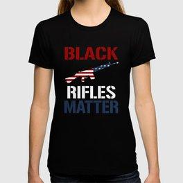 Black Rifles Matter   T-Shirts T-shirt