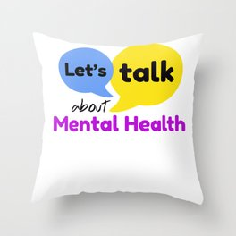 Let's talk about mental health Throw Pillow