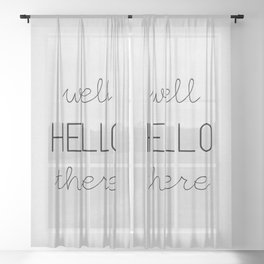 Well Hello There Sheer Curtain