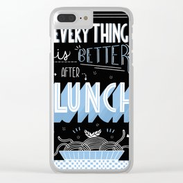 Everything is better after lunch Clear iPhone Case