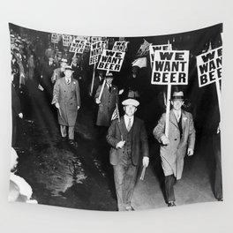 We Want Beer Prohibition Wall Tapestry