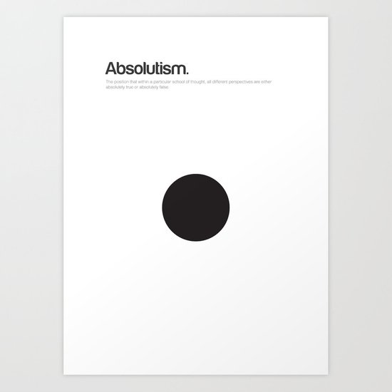 Absolutism Art Print