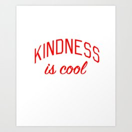 Kindness is Cool Art Print