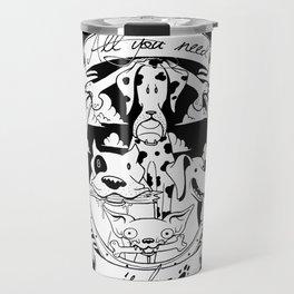All you need is dog #1 Travel Mug