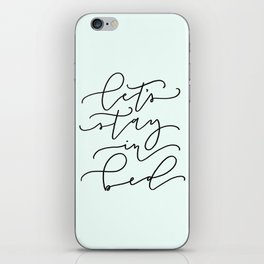Let's Stay In Bed iPhone Skin
