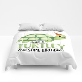 Have A Turtley Awesome Birthday - Turtle Comforters
