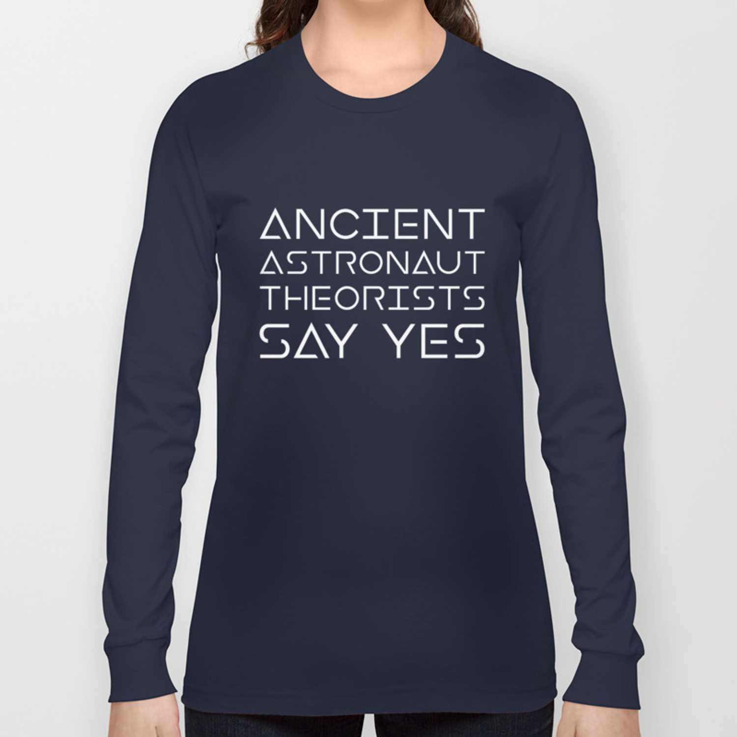 2e186d6f Ancient Astronaut Theorists Say Yes Funny Alien Humor TShirt Long Sleeve  T-shirt by teepsy