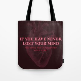 If You Have Never Lost Your Mind Tote Bag