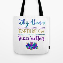 Sky Above Earth Below Peace Within Tote Bag
