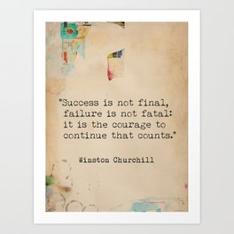 Churchill quote poster. Success is not final. Art Print