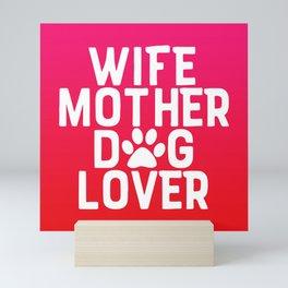 Wife Mother Dog Lover Mini Art Print