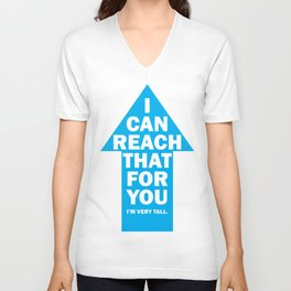 I Can Reach That... Unisex V-Neck