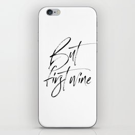 But First Wine Print, Wine Print, Wine Lover Gift iPhone Skin