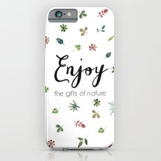 Enjoy the gifts of nature Slim Case iPhone 6s