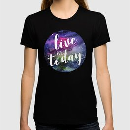Live for Today Galaxy Typography Watercolor Quote T-shirt