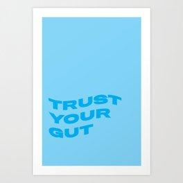 Trust Your Gut Art Print