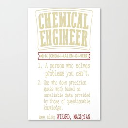 Chemical Engineer Funny Dictionary Term Canvas Print